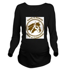 Ride A Turkmen Long Sleeve Maternity T-Shirt