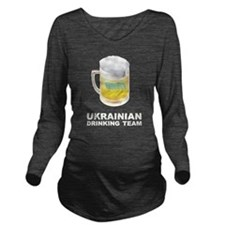 Ukrainian Drinking Team Long Sleeve Maternity T-Sh