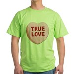 True Love Candy Valentine Heart Green T-Shirt