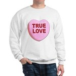 True Love Candy Valentine Heart (Front) Sweatshirt