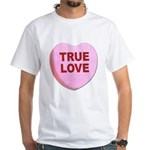 True Love Candy Valentine Heart (Front) White T-Sh