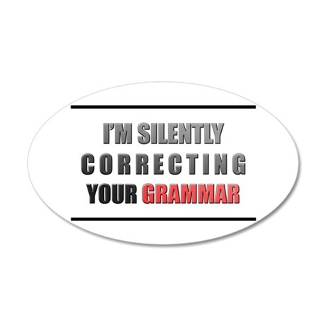 Im silently correcting your grammar Wall Decal