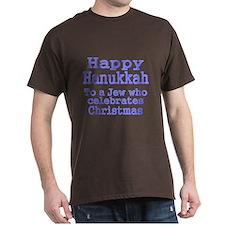 HAPPY HANUKKAH TO A JEW WHO CELEBRATES CHRISTMAS T