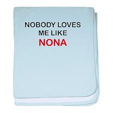 NOBODY LOVES ME LIKE NONA baby blanket