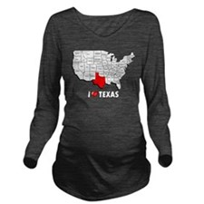 I Love Texas Long Sleeve Maternity T-Shirt