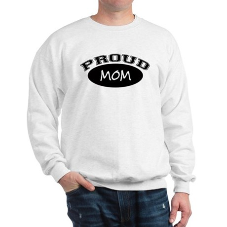Proud Mom (black) Sweatshirt