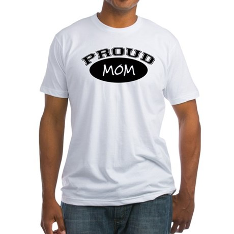 Proud Mom (black) Fitted T-Shirt