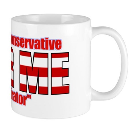 "Right Wing Conspirator ""Fear Me"" Mug"