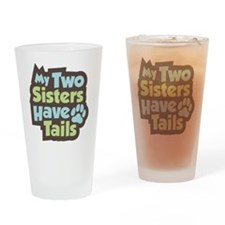 SistersHaveTails Drinking Glass