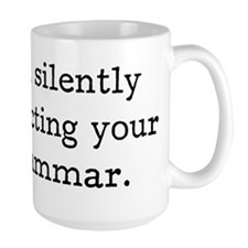 I'm silently correcting your grammar. Mugs
