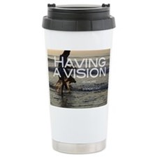 HavingAVisionT Ceramic Travel Mug