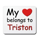 My heart belongs to triston Mousepad