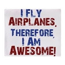 I fly airplanes Throw Blanket