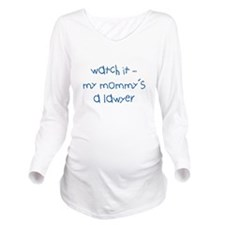 My Mommy's a Lawyer Long Sleeve Maternity T-Shirt