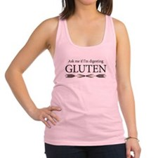 Ask me if Im digesting gluten Racerback Tank Top