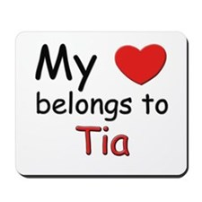 My heart belongs to tia Mousepad