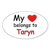 My heart belongs to taryn Oval Decal