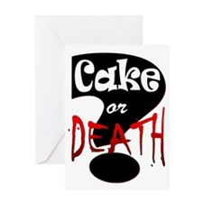 cake or death 2 Greeting Card