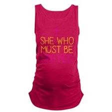 She who must be obeyed Maternity Tank Top