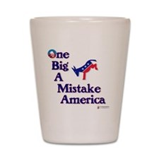 2-one big a mistake Shot Glass