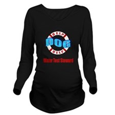 Water Test Steward Long Sleeve Maternity T-Shirt