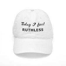 Today I feel ruthless Baseball Cap
