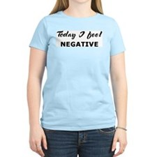 Today I feel negative Women's Pink T-Shirt