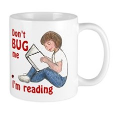 Don't Bug Me/I'm Reading Mug