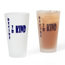 decide to be kind blue Drinking Glass