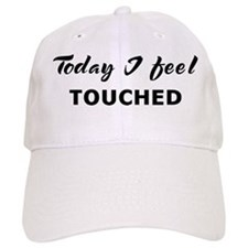Today I feel touched Baseball Cap