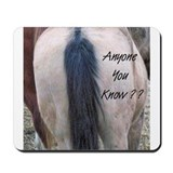 Horses Ass Mousepad