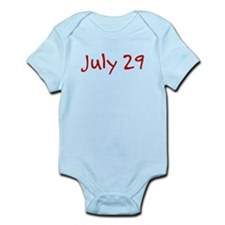 """July 29"" printed on a Infant Bodysuit"