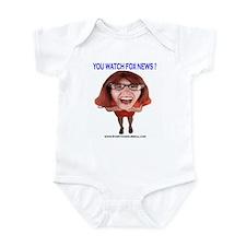 You Watch Fox News ? Infant Bodysuit