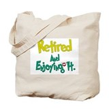 Retired Fun:-) Tote Bag