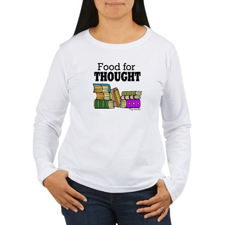 Food for Thought Women's Long Sleeve T-Shirt