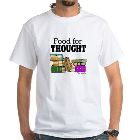 Food for Thought White T-Shirt