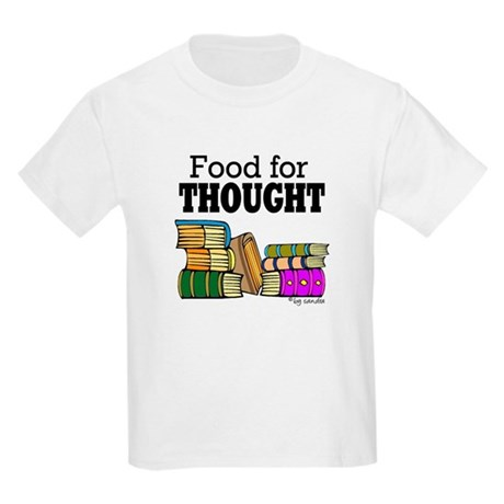 Food for Thought Kids T-Shirt