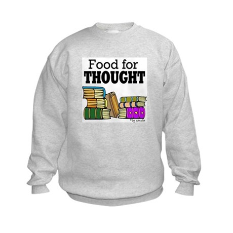 Food for Thought Kids Sweatshirt