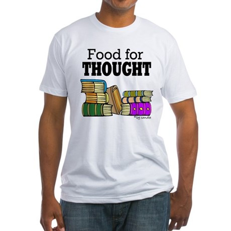 Food for Thought Fitted T-Shirt