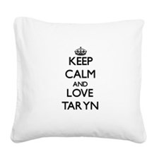 Keep Calm and Love Taryn Square Canvas Pillow