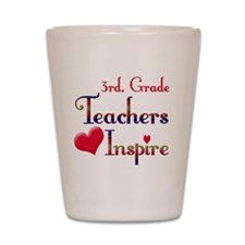 Teachers Inspire 3rd  Shot Glass