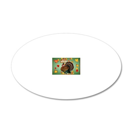 Go Vegan! Thanksgiving-Yards 20x12 Oval Wall Decal