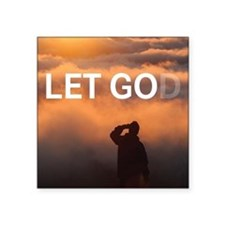 "Let Go and Let God Square Sticker 3"" x 3"""