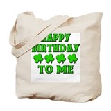 Happy IRISH Birthday to Me Tote Bag
