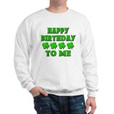 Happy IRISH Birthday to Me Sweatshirt