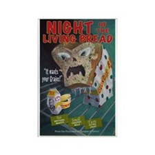 Night of the Living Bread Rectangle Magnet
