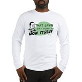 Lawn Won't Mow Itself Long Sleeve T-Shirt