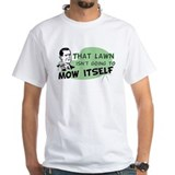 Lawn Won't Mow Itself Shirt