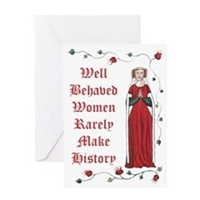 Well Behaved Women Rarely Make histo Greeting Card