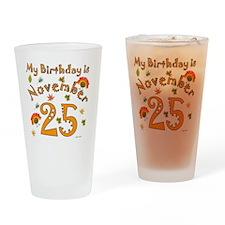 Thanksgiving Birthday Nov 25 Drinking Glass